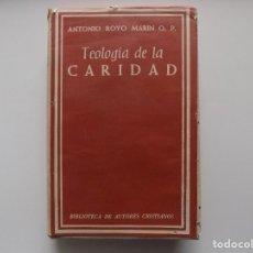 Libros antiguos: LIBRERIA GHOTICA. ANTONIO ROYO. TEOLOGIA DE LA CARIDAD. 1963. BIBLIOTECA DE AUTORES CRISTIANOS.*. Lote 262448310