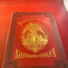 Libros antiguos: LA HORMIGA DE ORO ILUSTRACIÓN CATOLICA 1907. Lote 262711565