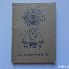 Libros antiguos: LIBRERIA GHOTICA. VIGILIA DE SANTA MARIA DEL PILAR. 1942. PRIMERA EDICIÓN.. Lote 262955395