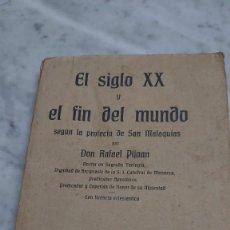 Libros antiguos: PRPM 65 EL SIGLO XX Y EL FIN DEL MUNDO SEGÚN LA PROFECÍA DE SAN MALAQUÍAS. DON RAFAEL PIJOAN. Lote 262967900