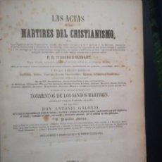 Libros antiguos: LAS ACTAS DE LOS MARTIRES DEL CRISTIANISMO, TEODORICO RUINART. 2 TOMOS. MADRID 1864 (VER DESCRIPCIÓN. Lote 263009350