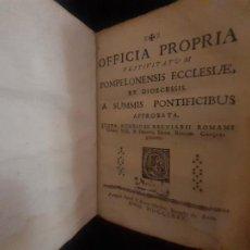Libros antiguos: OFFICIA PROPRIA FESTIVITATUM POMPELONENSIS ECCLESIAE - PAMPLONA 1780. FIESTAS ECLESIASTICAS. Lote 263056820