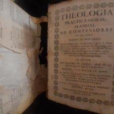 Libros antiguos: THEOLOGIA PRÁCTICA MORAL EN UN TOMO. SALDIAS, NATURAL DE LIZARRAGA, NAVARRA. PAMPLONA 1744. Lote 263058595