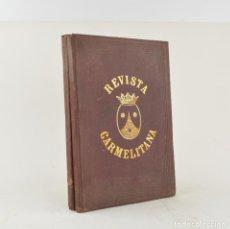 Libros antiguos: REVISTA CARMELITANA: BOLETÍN MENSUAL, 2 TOMOS, 1877, IMP. LLOP Y SANTPERE, BARCELONA. 24X17CM. Lote 263266910
