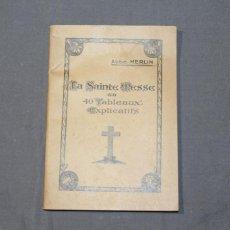 Libros antiguos: LA SAINTE MESSE EN 40 TABLEAUX EXPLICATIFS. ABBÉ MERLIN. TEXTO EN FRANCÉS.. Lote 263299575