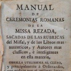 Libros antiguos: MANUAL DE CEREMONIAS DE LA MISSA REZADA. BARCELONA, 1799. Lote 264452954
