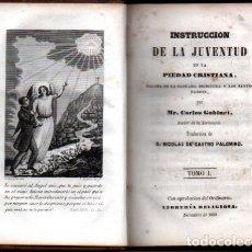 Libros antiguos: GOBINET : INSTRUCCIÓN DE LA JUVENTUD EN LA PIEDAD CRISTIANA TOMO I (LIB. RELIGIOSA, 1850). Lote 264515374