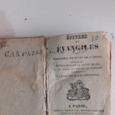 Libros antiguos: EPITRES ET EVANGILES. JR. MONROVAL IMPRIM-LIBRAIRE, PARIS. 1827. 13,5 X 8 CM. 252 PGS. VER FOTOS.. Lote 265800989