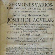 Libros antiguos: SERMONES VARIOS PREDICADOS EN LA CIUDAD DE LIMA. JOSEPH DE AGUILAR. BRUSSELAS. 1684. TSERSTEVENS.. Lote 269147033