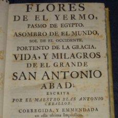 Libros antiguos: (MF) BLAS ANTONIO CEBALLOS - FLORES DE EL YERMO, VIDA Y MILAGROS DE EL GRANDE SAN ANTONIO ABAD 1759. Lote 269382003