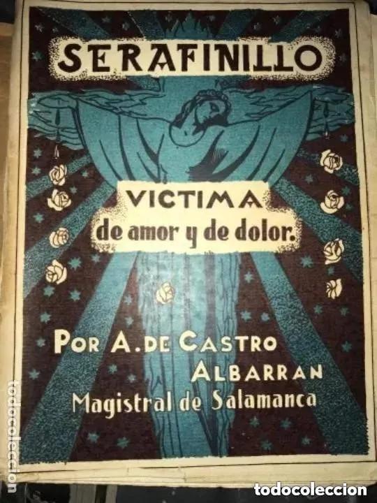 Libros antiguos: ANTIGUO LIBRO SERAFINILLO VÍCTIMA DE AMOR Y DOLOR A DE CASTRO ALBARRÁN 1935 SALAMANCA - Foto 2 - 269401448