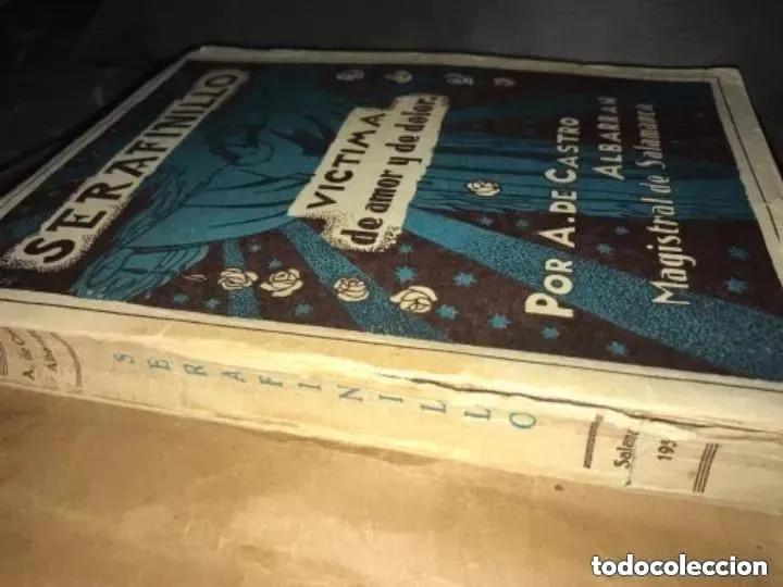 Libros antiguos: ANTIGUO LIBRO SERAFINILLO VÍCTIMA DE AMOR Y DOLOR A DE CASTRO ALBARRÁN 1935 SALAMANCA - Foto 7 - 269401448