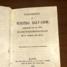 Libri antichi: PADECIMIENTOS DE NUESTRO SALVADOR 1863. Lote 269981708
