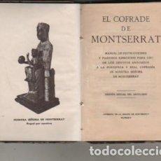 Libros antiguos: LIBRO REGILIOSOS - EL COFRADE DE MONTSERRAT - I. O. G. D. 1925 .EDIC. OFIAL D SANTUARIO. Lote 270171148