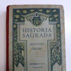 Libros antiguos: ANTIGUO LIBRO HISTORIA SAGRADA -SEGUNDO GRADO - 1924 - EDITORIAL F.T.D. -. Lote 270204578