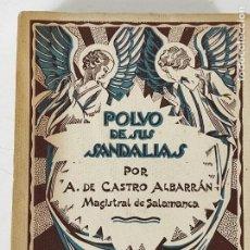 Libros antiguos: POLVO DE SUS SANDALIAS - A. DE CASTRO ALBARRÁN, MAGISTRAL DE SALAMANCA - AÑO 1931. Lote 270601763