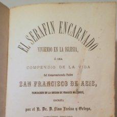 Libros antiguos: FREIXA Y ORTEGA, LINO - EL SERAFIN ENCARNADO. VIDA DE SAN FRANCISCO DE ASÍS - BARCELONA 1874. Lote 270899118