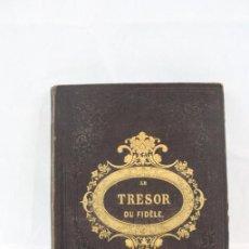 Libros antiguos: LE TRESOR DU FIDÈLE, L. CURMER, LIBRAIRE DE S. M. LA REINE, ANNÉE 1845.. Lote 271151738