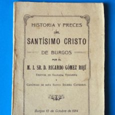 Libros antiguos: ANTIGUO LIBRO RELIGIOSO. HISTORIA Y PRECES DEL SANTÍSIMO CRISTO DE BURGOS. AÑO 1914. Lote 271691648