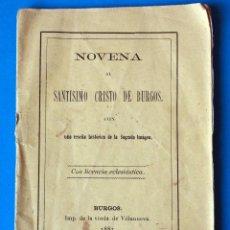 Libros antiguos: ANTIGUO LIBRO RELIGIOSO. NOVENA DEL SANTÍSIMO CRISTO DE BURGOS. AÑO 1881. Lote 271692803