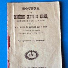 Libros antiguos: ANTIGUO LIBRO RELIGIOSO.NOVENA AL SANTÍSIMO CRISTO DE BURGOS. AÑO 1906. Lote 271693198