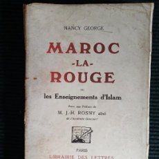 Libros antiguos: MAROC LA ROUGE.OU LES ENSEIGNEMENTS D'ISLAM. NANCY GEORGE. LIBRAIRIE DES LETTRES. 1922.. Lote 271699148