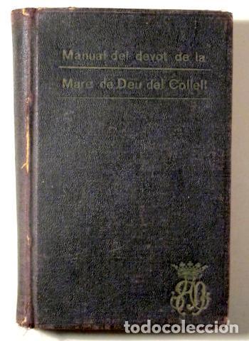 RABASSA, FRANCESC - MANUAL DEL DEVOT DE LA MARE DE DÉU DEL COLLELL - BARCELONA 1914 (Libros Antiguos, Raros y Curiosos - Religión)