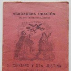 Libros antiguos: VERDADERA ORACIÓN DE LOS GLORIOSOS MÁRTIRES S. CIPRIANO Y STA. JUSTINA ACOMPAÑADA DE LA S.S. CRUZ.... Lote 272434908