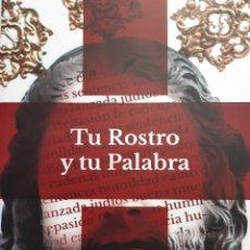Libros antiguos: TU ROSTRO TU PALABRA SOR MARIA DEL CARMEN FIGUEROA SERRA MADRES AGUSTINAS 2021. Lote 273177123