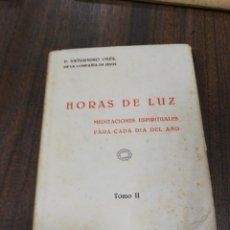 Libros antiguos: HORAS DE LUZ. MEDITACIONES ESPIRITUALES. P. SATURNINO OSES. TOMO II. 1943. PAGS. 575.. Lote 275070393