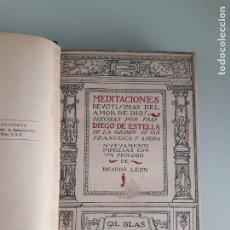 Libri antichi: MEDITACIONES DEVOTÍSIMAS DEL AMOR DE DIOS - FRAY DIEGO DE ESTELLA - ORDEN SAN FRANCISCO - 1920. Lote 275203163