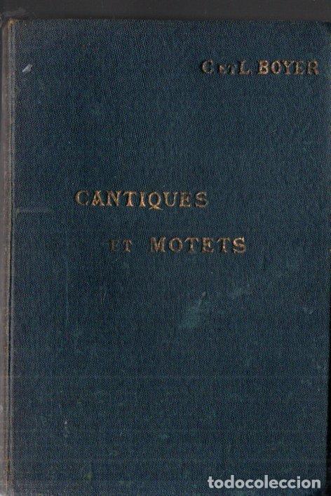 BOYER : RECUEIL DE CANTIQUES POUR COMMUNAUTÉS ET PAROISSES (PARIS, 1933-35) 338 PARTITURAS (Libros Antiguos, Raros y Curiosos - Religión)