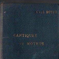 Libros antiguos: BOYER : RECUEIL DE CANTIQUES POUR COMMUNAUTÉS ET PAROISSES (PARIS, 1933-35) 338 PARTITURAS. Lote 275276273