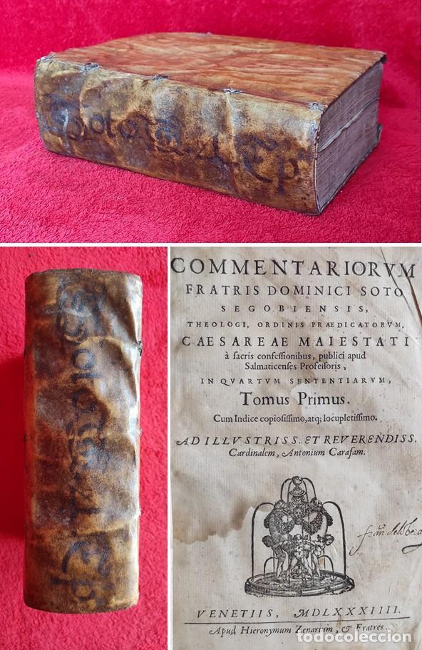 AÑO 1584 - 22CM - PRECIOSO - DOMINGO DE SOTO - SENTENCIAS DE PEDRO LOMBARDO - SEGOVIA - 1,3 KG (Libros Antiguos, Raros y Curiosos - Religión)