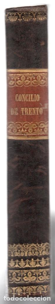 EL SACROSANTO Y ECUMENICO CONCILIO DE TRENTO, IGNACIO LOPEZ AYALA . SIERRA Y MARTI 1828, 7ª EDICION. (Libros Antiguos, Raros y Curiosos - Religión)