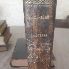 Libros antiguos: LA CARIDAD CRISTIANA, TOMO II DE 1865. Lote 276550358
