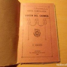 Libri antichi: VISITA DOMICILIARIA DE LA VIRGEN DEL CARMEN.JEREZ 1922.3ª EDICION.27 PAGINAS.. Lote 276960128