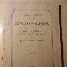 Libri antichi: EL DERECHO A DEFENDERSE QUE TIENEN LOS CATOLICOS/JOAQUIN TORRES ASENSIO/MADRID 1873.RARO.. Lote 276962613