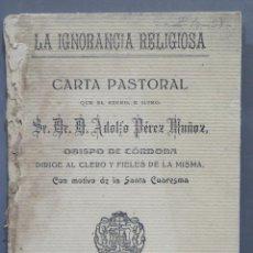 Libros antiguos: LA IGNORANCIA RELIGIOSA. ALDOLFO PEREZ MUÑOZ. OBISPO DE CORDOBA. Lote 277086158