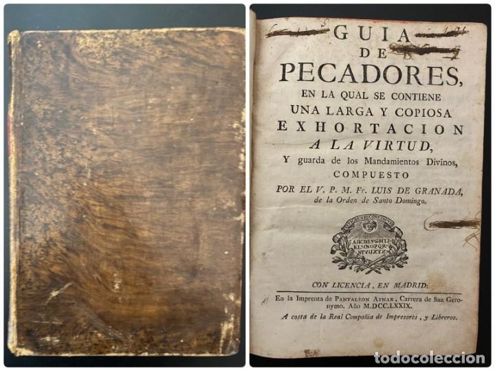 GUIA DE PECADORES. V.P.M.FR. LUIS DE GRANADA. IMPRENTA PANTALEON. AÑO 1759. PAGS: 477 (Libros Antiguos, Raros y Curiosos - Religión)