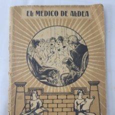 Libros antiguos: EL MEDICO DE ALDEA NOVELA GABINO TEJADA. Lote 277597763
