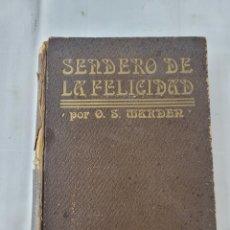 Libros antiguos: SENDERO DE LA FELICIDAD POR ORISON SWETT MARDEN TRADUCCIDO. Lote 277600038