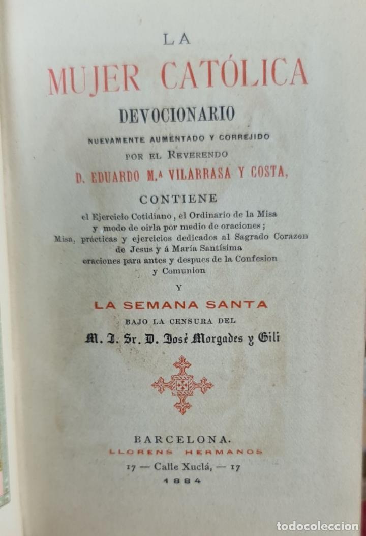 Libros antiguos: DEVOCIONARIO DE LA MUJER CATÓLICA. EDUARDO VILARRASA. LLORENS HERMANOS. 1884. - Foto 2 - 277682613