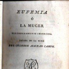 Libros antiguos: ALEMAN CAMPE : EUFEMIA O LA MUGER VERDADERAMENTE INSTRUIDA (VILLALPANDO, MADRID, 1806) PRIMERA EDIC.. Lote 277688308