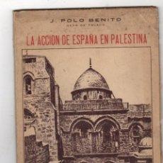 Libri antichi: LA ACCION DE ESPAÑA EN PALESTINA. J. POLO BENITO, DEAN DE TOLEDO. C. 1935. Lote 278327073