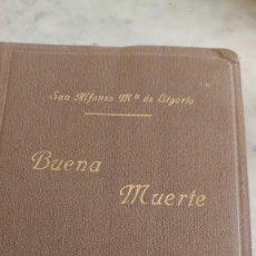 Libros antiguos: PRPM 100 PREPARACIÓN PARA LA MUERTE. - SAN ALFONSO MARÍA DE LIGORIO 1940. Lote 278397178