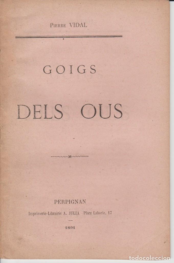 GOIGS DELS OUS - PIERRE VIDAL - PERPIGNAN 1891 - FRANCES I CATALA (Libros Antiguos, Raros y Curiosos - Religión)