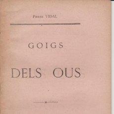 Libros antiguos: GOIGS DELS OUS - PIERRE VIDAL - PERPIGNAN 1891 - FRANCES I CATALA. Lote 278611793