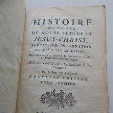 Libros antiguos: 1782 HISTOIRE DE LA VIE DE NOTRE SEIGNEUR JESUS-CHRIST, DEPUIS SON INCARNATION JUSQU... TOME PREMIER. Lote 279363533