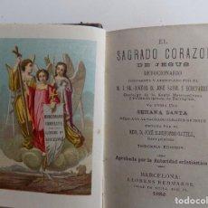 Libros antiguos: LIBRERIA GHOTICA. DEVOCIONARIO EL SAGRADO CORAZON DE JESUS. 1882. JUNTO A LA SEMANA SANTA. GRABADOS.. Lote 279424488